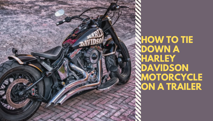 How_to_Tie_Down_a_Harley_Davidson_Motorcycle_on_a_Trailer